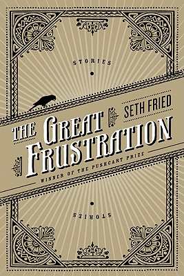 The Great Frustration by Seth Fried