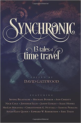 Synchronic: 13 Tales of Time Travel by David Gatewood