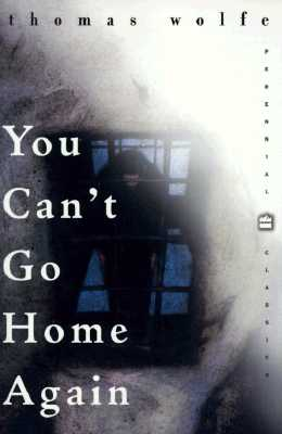 You Can't Go Home Again by Thomas Wolfe