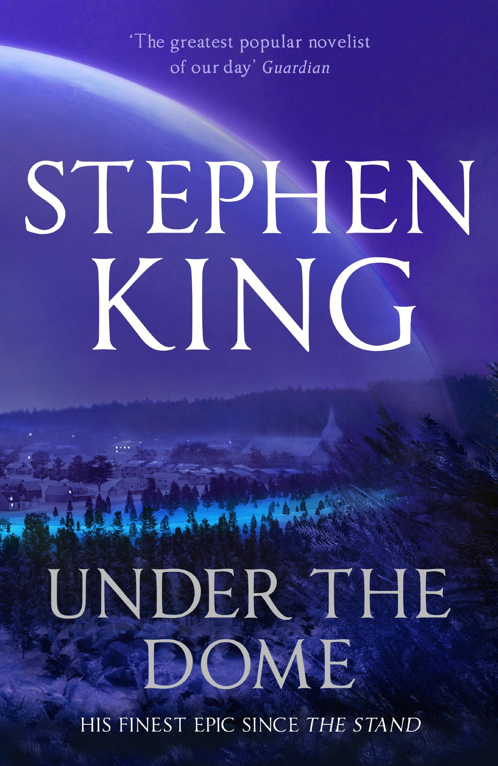 Under The Dome  by Stephen King