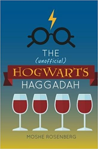 The (unofficial) Hogwarts Haggadah by Moshe Rosenberg