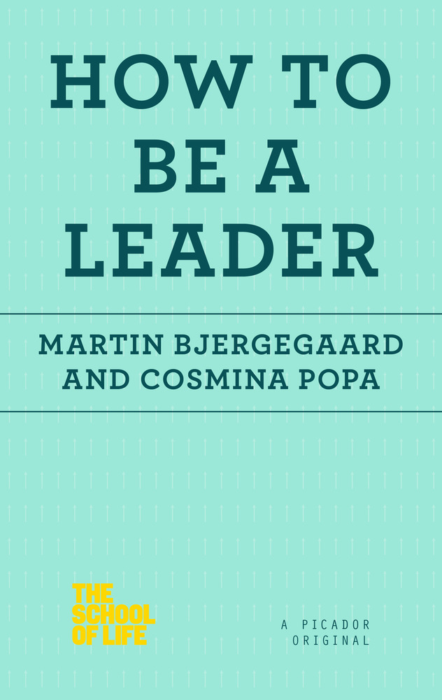 How to Be a Leader by Martin Bjergegaard and Cosmina Popa